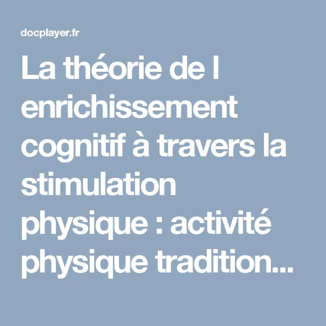La Theorie De L Enrichissement Cognitif A Travers La Stimulation Physique Activite Physique Traditionnelle Versus Exerga Activites Physiques Theorie Activite