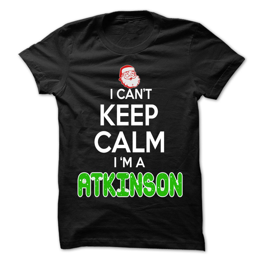 Keep Calm Atkinson Christmas Time 0399 Cool Name Shirt