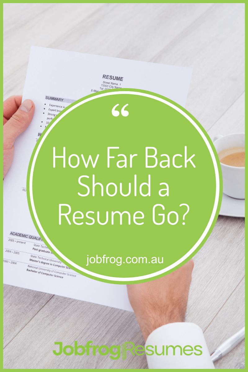 How Far Back Should a Resume Go? in 2020 Resume, Resume