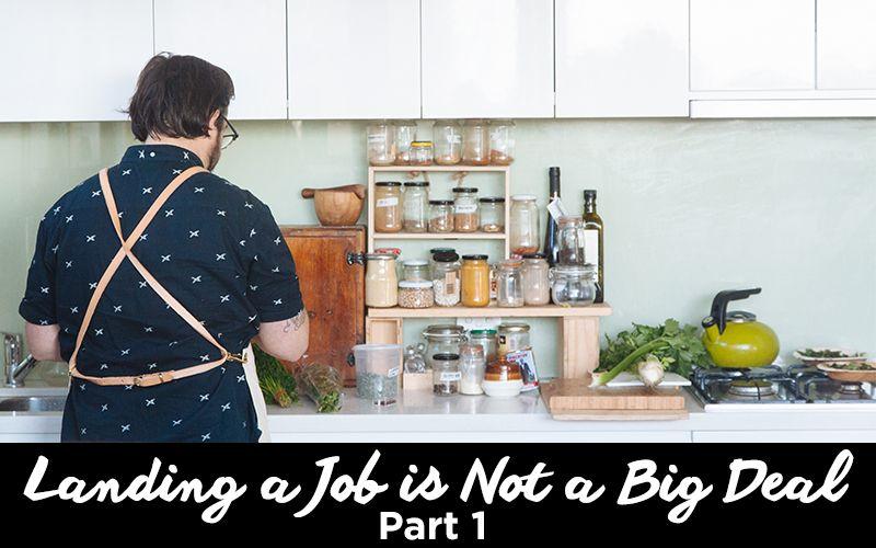 Landing a job is not a big deal part 1 big deal job big