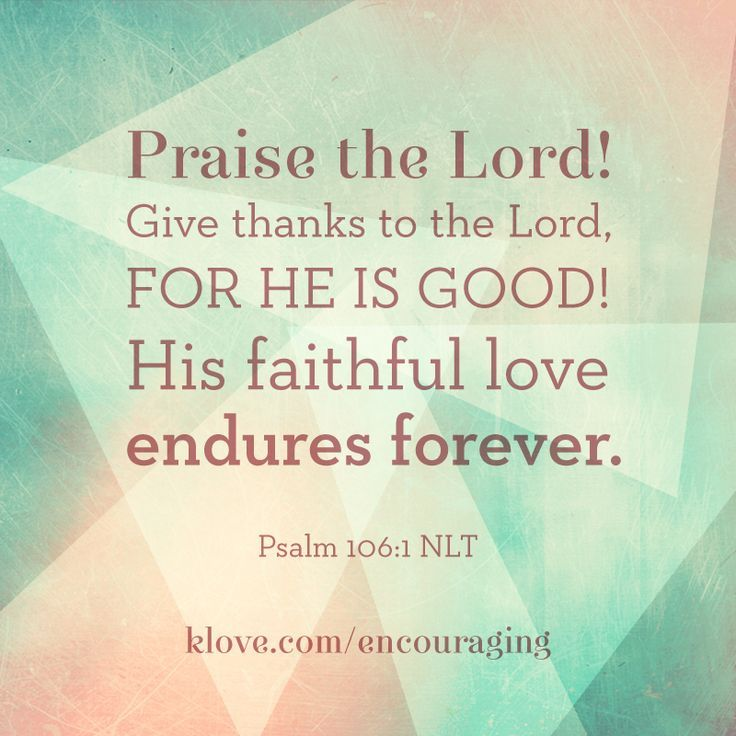 Charmant Praise The Lord! Give Thanks To The Lord, For He Is Good!