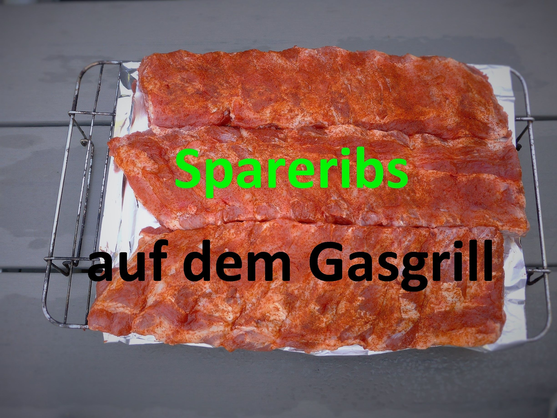 Spareribs Auf Dem Gasgrill : Spareribs auf dem gasgrill ich habe sie vorab kalt geräuchert