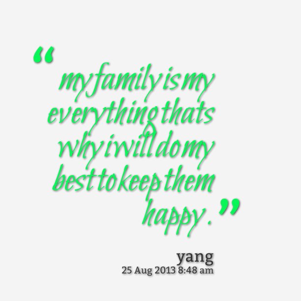 What Family Means To Me Quotes: My Family Means Everything To Me. I Wouldn't Be Where I Am