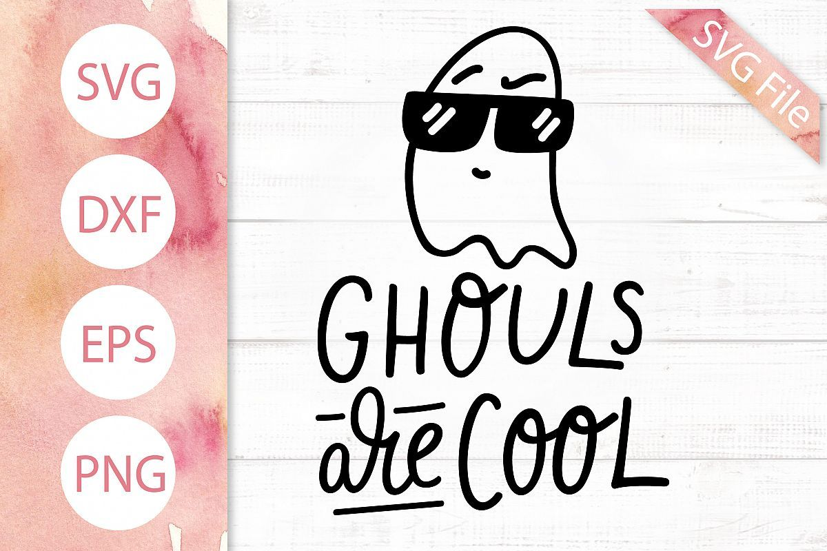 Ghouls are Cool SVG Funny Halloween SVG, Ghost SVG