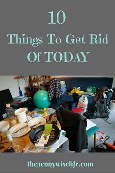10 Things To Get Rid Of Today
