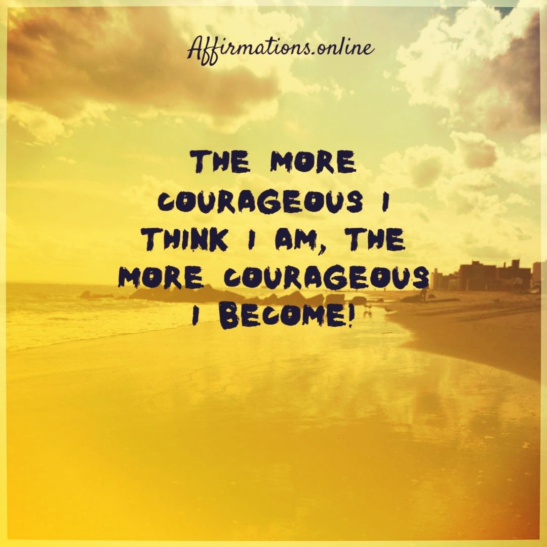 Affirmations For Gaining Courage In
