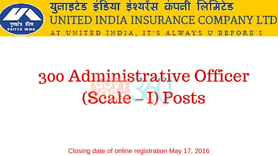 300 Administrative Officer (Scale – I) Posts at   UIIC