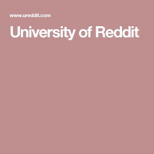 University of Reddit | School | University, Online courses, Education