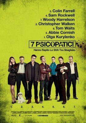 7 Psicopatici  di Martin Mcdonagh  commedia nera, Gran Bretagna (2012)