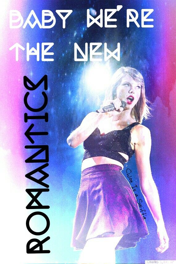 Taylor Swift New Romantics lyric edit by Chloe Is a Swiftie