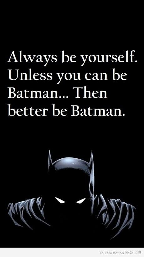 Dark Humor Quotes   ... you can be Batman... Then better be batman - The Dark Knight Rises
