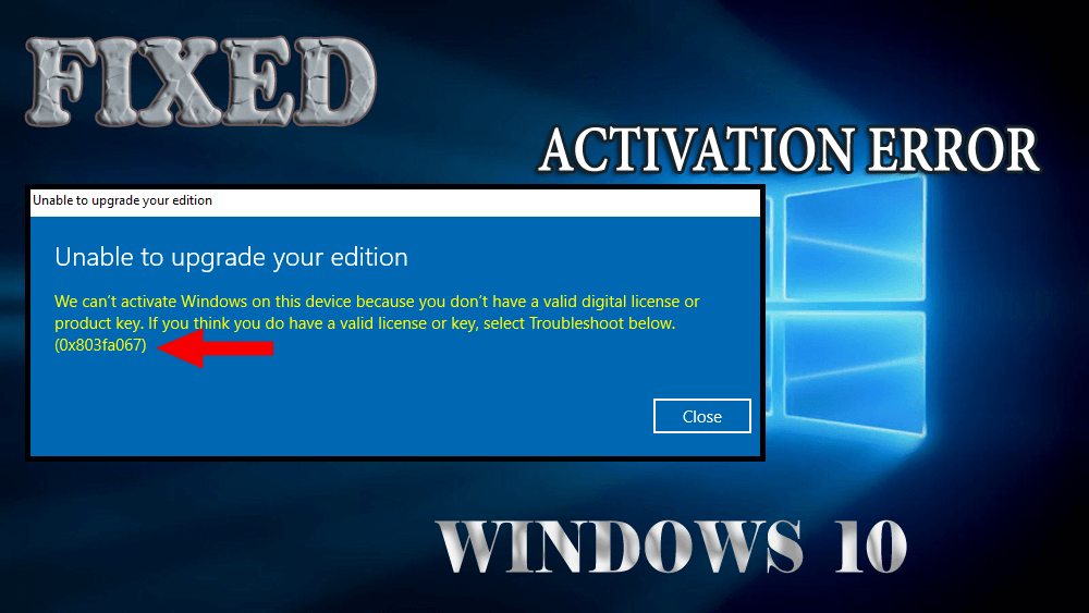 How to Fix Windows 10 Activation Error 0x803fa067 in 2020