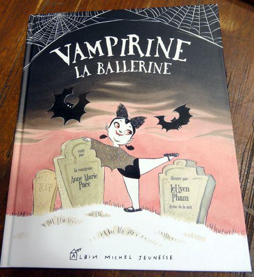 Vampirine la ballerine*Anne-Marie Pace & Leuyen Pham