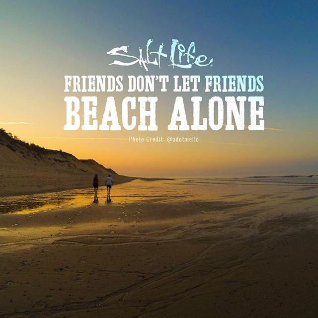 Friends don't let friends beach alone! | Beach Quotes | Beach