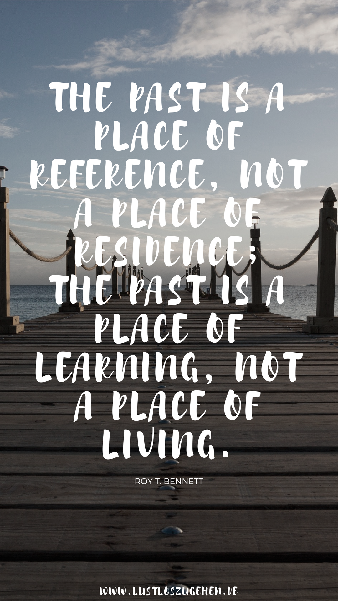 The Past Is Not A Reference Living Quotes Travel Life Past