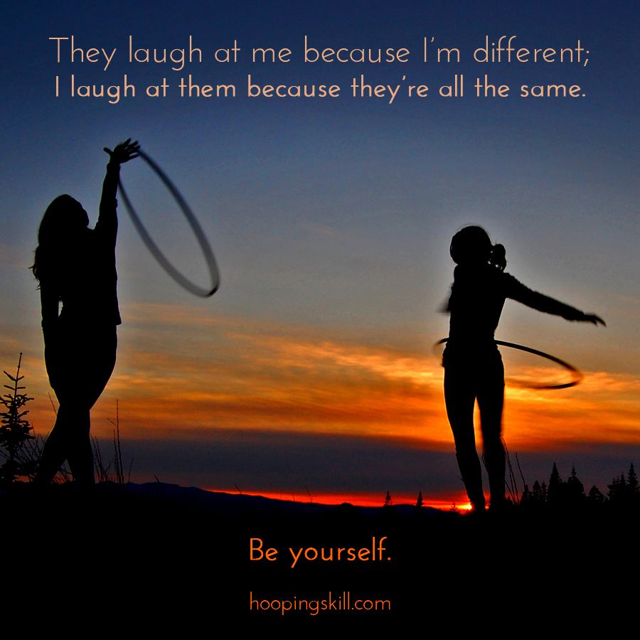 always be yourself :: hoop quotes | quotes & mantras | pinterest