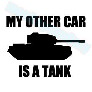 Car Decal DUB Funny Decals My Other Car Is A Tank Cm X Cm - Funny motorcycle custom stickers decals