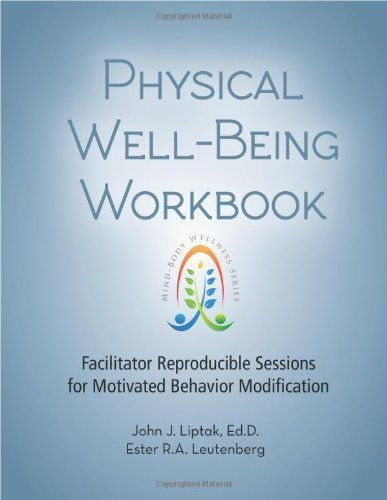 Physical Well-Being Workbook - Facilitator Reproducible Sessions for Motivated Behavior Modification (Mind-Body Wellness), http://www.amazon.com/dp/1570253072/ref=cm_sw_r_pi_awdl_SEqavb13CAP90