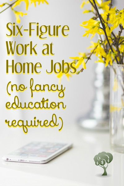 5 Six Figure Job From Home No Fancy Education Needed Work From Home Ideas Pinterest Work From Home Jobs Home Jobs And Earn Money