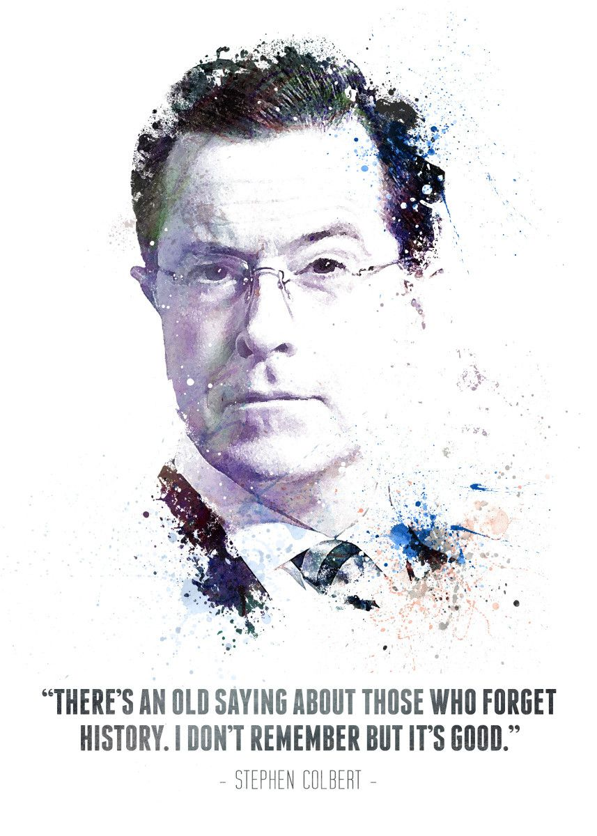 Displate Poster Stephen Colbert and his quote. stephen #colbert #comedy #central #news #legend | Displate thumbnail