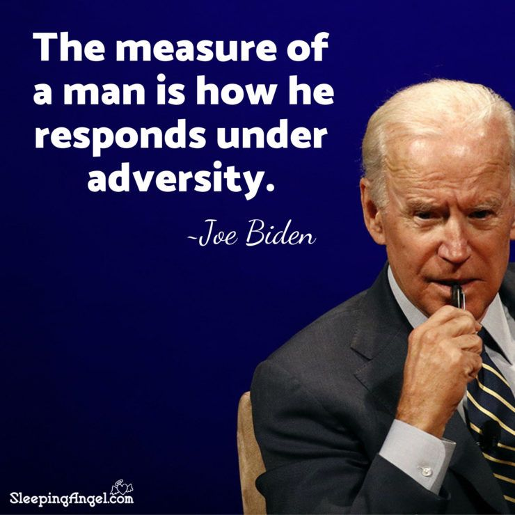The Measure Of A Man Is How He Responds Under Adversity Joe Biden Old Age Quotes Nicholas Sparks Quotes Struggle Quotes