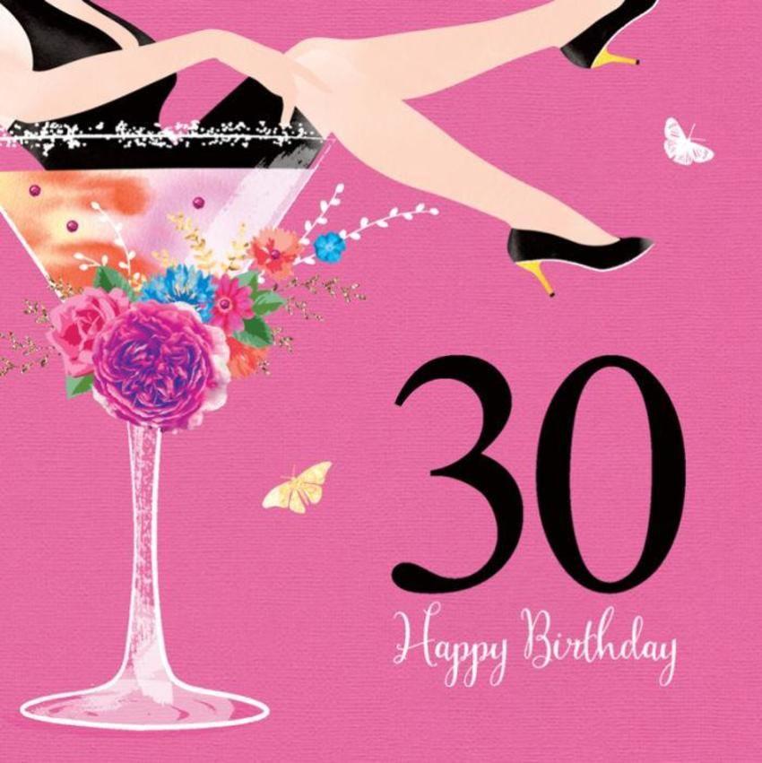 Female Birthday Sister Friend Wife Girlfriend Lady In Cosmopolitan Glass Big Number Birthday 30 Happy 30th Birthday Happy Birthday Greetings Art Birthday