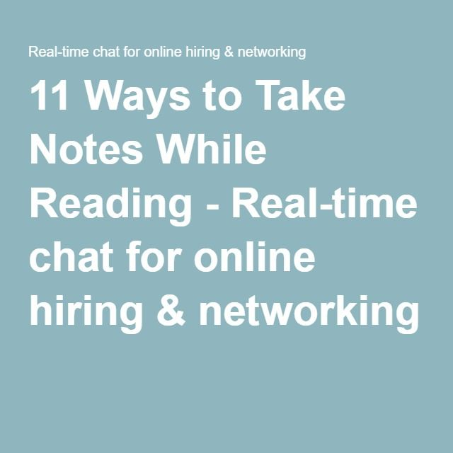 11 Ways to Take Notes While Reading - Real-time chat for online hiring & networking