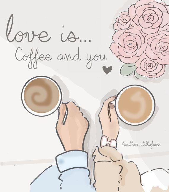 Ähnliche Artikel wie Kaffee-Liebhaber-Drucke, Karten-Kunst - Liebe ist Kaffee und Sie - Art für Frauen - Zitate für Frauen - Kunst für Frauen - inspirierende Kunst auf Etsy