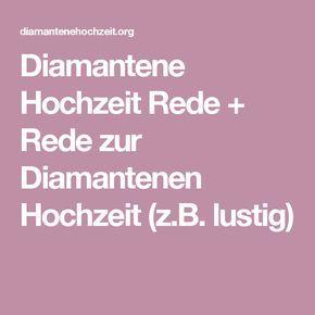 Diamantene Hochzeit Rede Rede Zur Diamantenen Hochzeit Z B