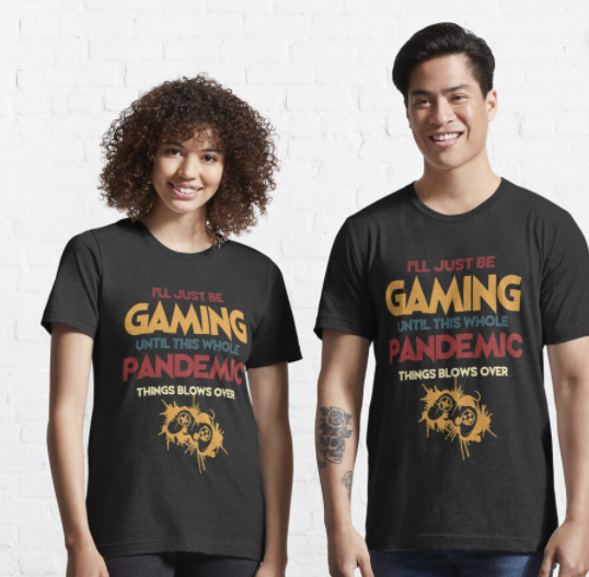 I'll Just Be Gaming Until This Whole Pandemic Thing Blows Over,Funny  Gift Idea For Gamers