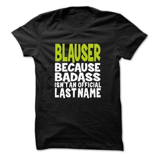 (BadAss001) BLAUSER - #funny hoodie #cool sweatshirt. (BadAss001) BLAUSER, country sweatshirt,sweaters for fall. TRY =>...