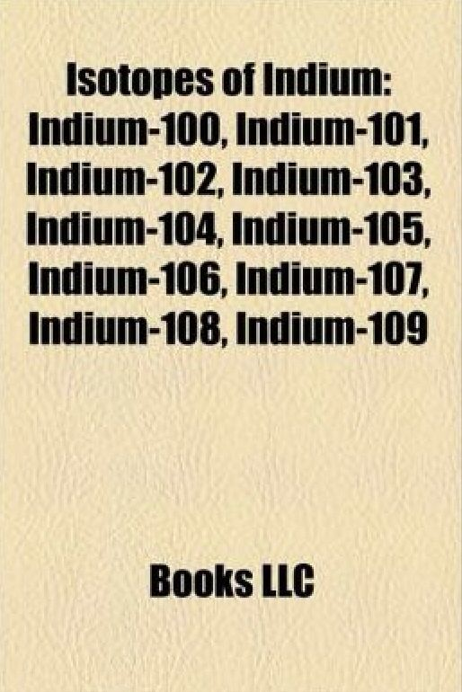 These are the Isotopes for Indium They have the same number of - new periodic table atomic mass protons