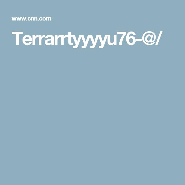 Terrarrtyyyyu76-@/