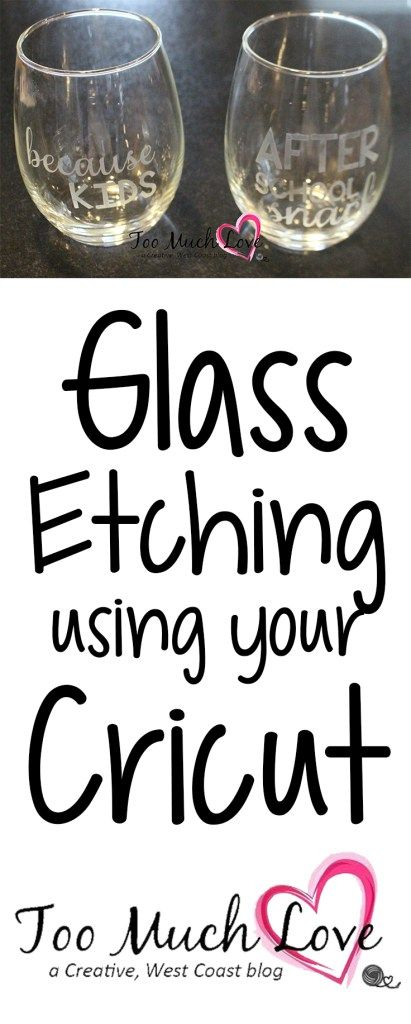 How to do Glass Etching With the Help of Your Cricut | Too Much Love