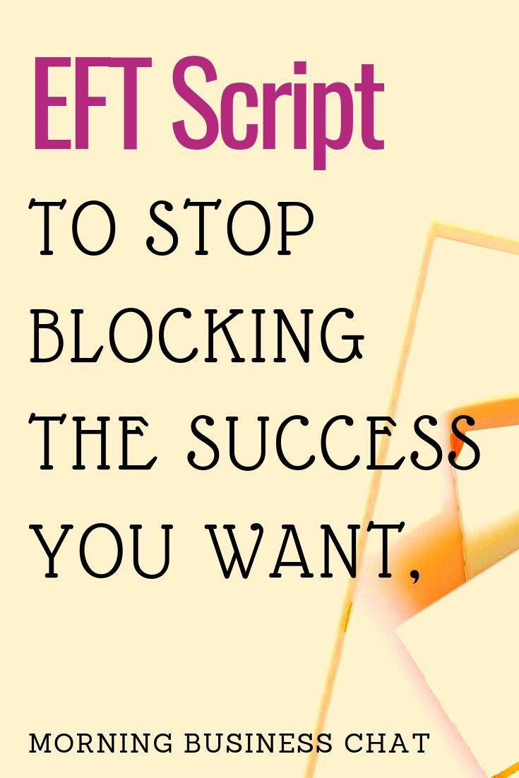 Stop blocking success - Get out of your own way - EFT - Affirmations