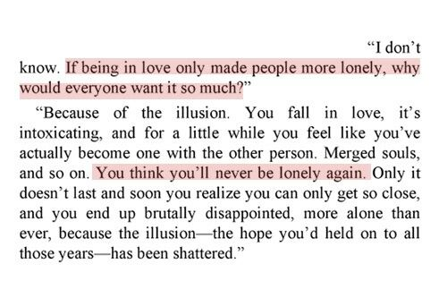 """""""If being in love only made people more lonely, why would everyone want it so much?"""""""
