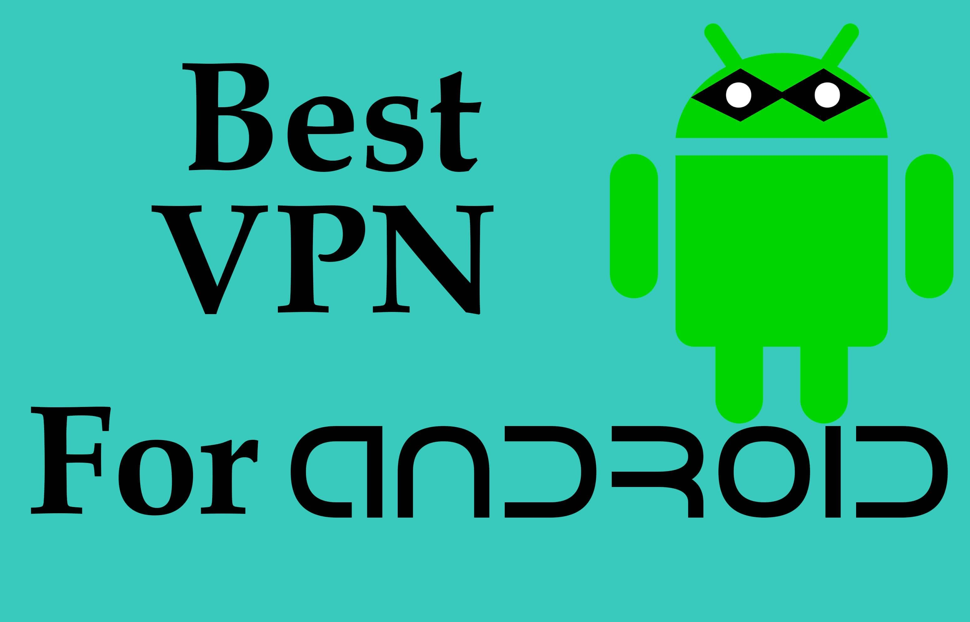 74f9d5e6fe3cad8ef952c8c137db31ec - What's The Best Vpn App For Android