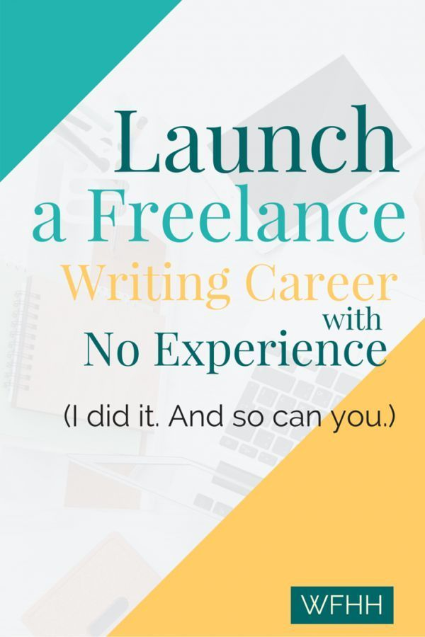 Launch a Freelance Writing Career with No Experience Career - writing career goals