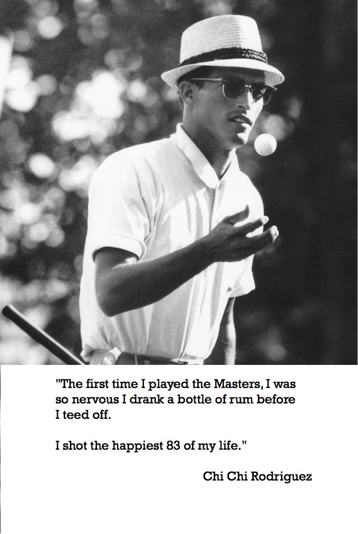 The First Time I Played The Masters I Was So Nervous I Drank A Bottle Of Rum Before I Teed Off I Shot The Happiest Golf Humor Golf Inspiration Golf Quotes