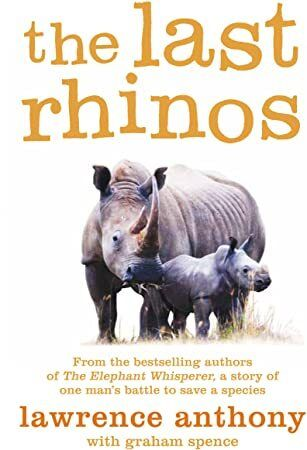 Free eBook The Last Rhinos The Powerful Story of One Mans Battle to Save a Species