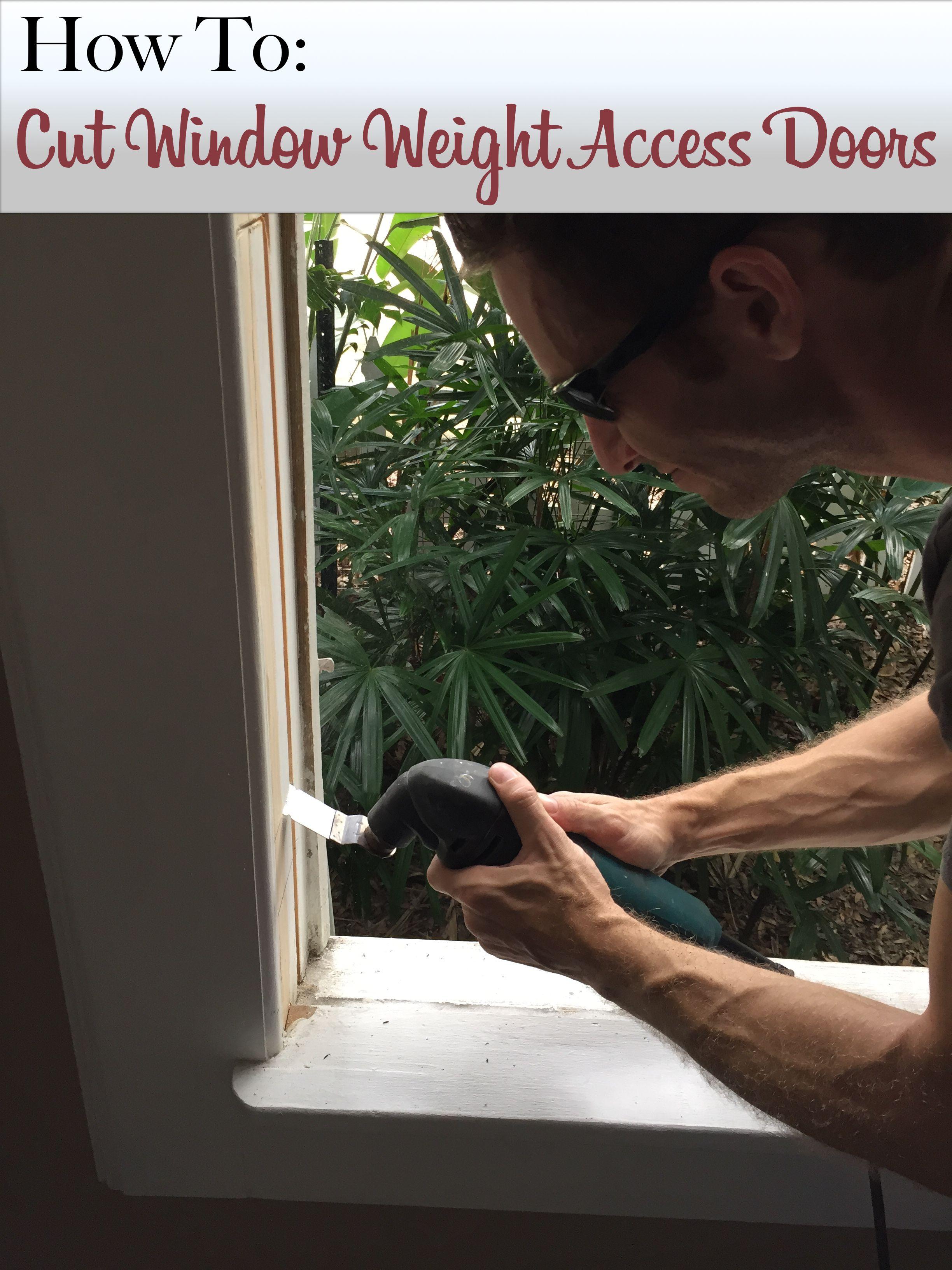 How To Cut Window Weight Access Doors Diy How To Pinterest