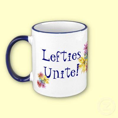 lefties coffe mug ~ lefties unite!  Goofy lefties unite even more!
