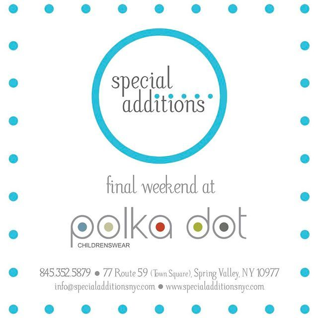 Final weekend at @PolkaDotBoutiqueInc! Be sure to stop by: 77 Route 59, Monsey, NY 10952