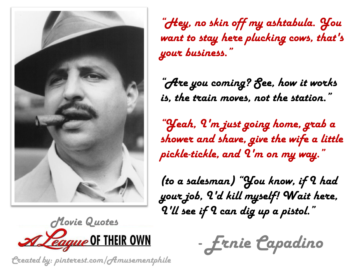 League Quotes Ernie Capadino Quotes ~ A League Of Their Own 1992 ~ Movie Quotes .