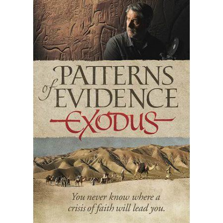 Patterns Of Evidence The Exodus Christian Movies How To Find