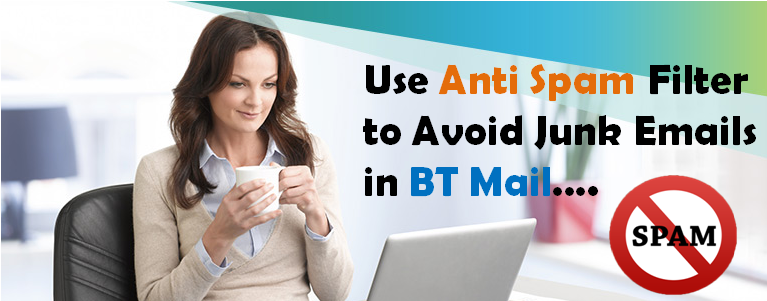 Use Anti Spam Filter to Avoid Junk Emails in BT Mail