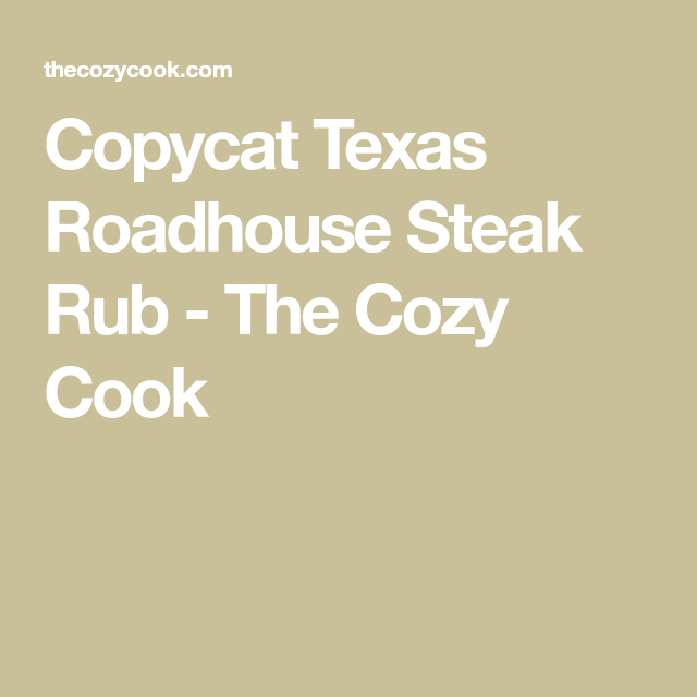 Copycat Texas Roadhouse Steak Rub - The Cozy Cook #steakrubs