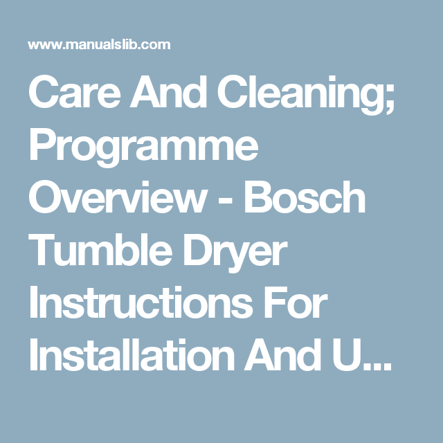 Care And Cleaning; Programme Overview - Bosch Tumble Dryer ...