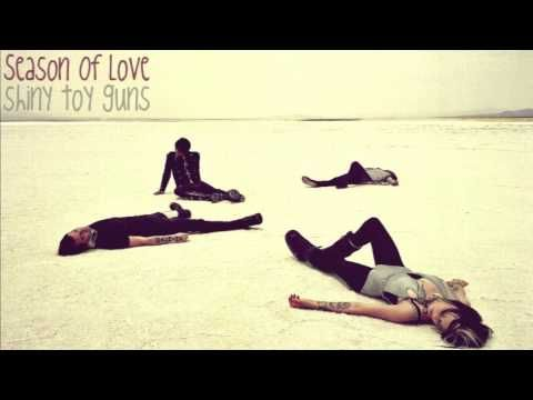 Season Of Love - Shiny Toy Guns - YouTube