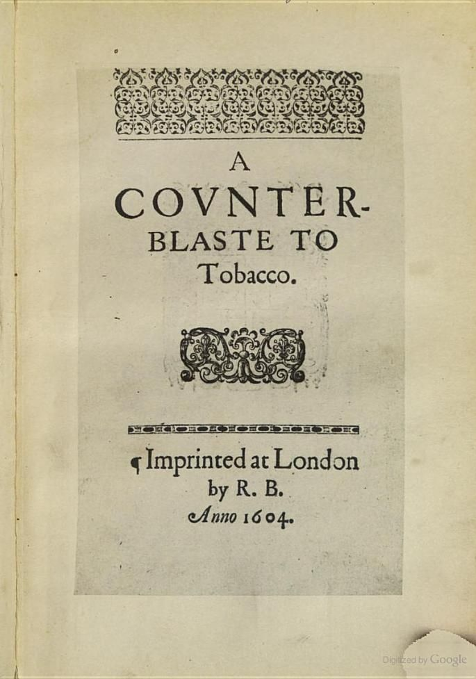 A counterblaste to tobacco - James I (King of England) - 1604